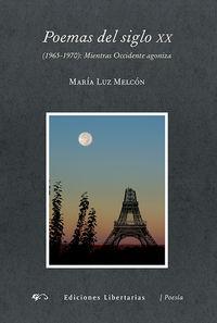 Poemas Del Siglo Xx - (1965-1970)  Mientras Occidente Agoniza - Maria Luz Melcon