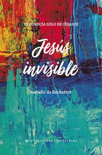 JESUS INVISIBLE (TE CONOCIA SOLO DE OIDAS I)