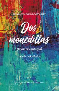 DOS MONEDILLAS (EL AMOR CONTAGIA) (TE CONOCIA SOLO DE OIDAS III)