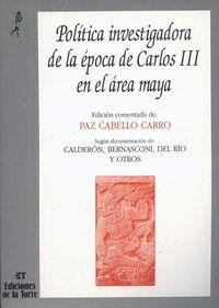 POLITICA INVESTIGADORA EN LA EPOCA DE CARLOS III EN EL AREA MAYA