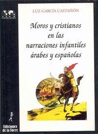 MOROS Y CRISTIANOS EN LAS NARRACIONES INFANTILES ARABES Y ESPAÑOLAS