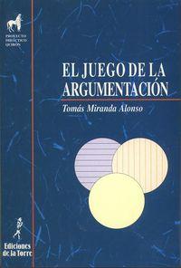 El juego de la argumentacion - Tomas Miranda Alonso