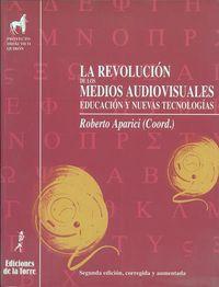 Revolucion De Los Medios Audiovisuales, La - Educacion Y Nuevas Tecnologias - Roberto Aparici