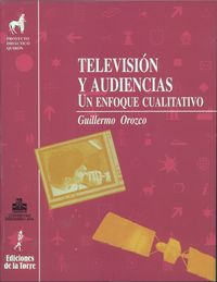 TELEVISION Y AUDIENCIAS - UN ENFOQUE CUALITATIVO