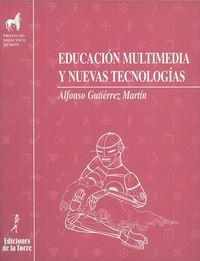 Educacion Multimedia Y Nuevas Tecnologias - Alfonso Gutierrez