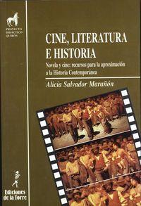 Cine, Literatura E Historia. Novela Y Cine: Recursos Para La Aproximacion A La Historia Contemporanea - Alicia Salvador Marañon