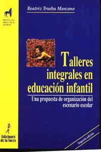 Talleres Integrales En Educacion Infantil - Beatriz Trueba Marcano