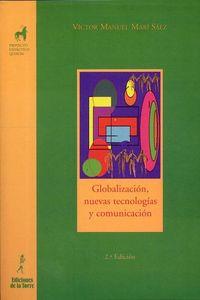 GLOBALIZACION, NUEVAS TECNOLOGIAS Y COMUNICACION