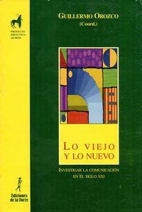 Viejo Y Lo Nuevo, Lo - Guillermo Orozco Gomez