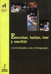 escuchar, hablar leer y escribir - Arsenio M. Gonzalez Gonzalez