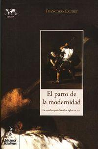 Parto De La Modernidad La Novela Española En Los Siglos Xix Y Xx - Francisco Caudet