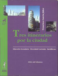 Eso - Tres Itinerarios Por La Ciudad - Area Socio-Linguistica - Francisca Garcia