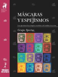 MASCARAS Y ESPEJISMOS