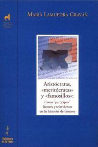 Aristocratas, Meritocratas Y Famosillo - Maria Lamuedra Gravan