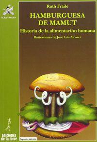 Hamburguesa De Mamut - Historia De La Alimentacion Humana - Ruth Fraile / Jose Luis Alcover Lillo (il. )