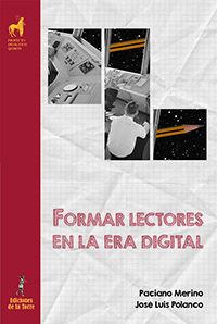 Formar Lectores En La Era Digital - Paciano Merino