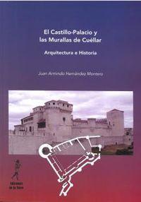 CASTILLO-PALACIO Y LAS MURALLAS DE CUELLAR, EL