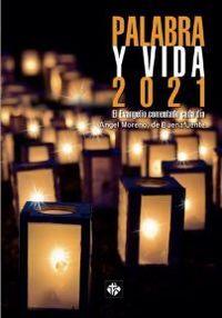 PALABRA Y VIDA 2021 - EL EVANGELIO COMENTADO CADA DIA