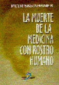 MUERTE DE LA MEDICINA CON ROSTRO HUMANO, LA