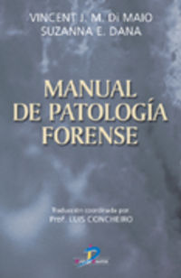 Manual De Patologia Forense - Vicent Jr. Dimaio / Suzzana E. Dana