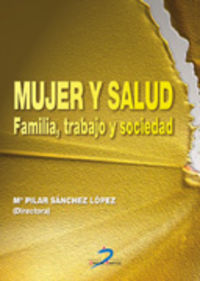 MUJER Y SALUD - FAMILIA TRABAJO Y SOCIEDAD