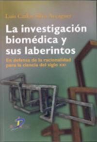 INVESTIGACION BIOMEDICA Y SUS LABERINTOS, LA