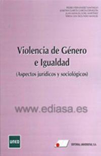 VIOLENCIA DE GENERO E IGUALDAD - ASPECTOS JURIDICOS Y SOCIOLOGICOS