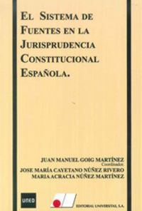SISTEMA DE FUENTES EN LA JURISPRUDENCIA CONSTITUCIONAL ESPAÑOLA, EL