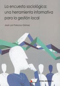 Encuesta Sociologica - Una Herramienta Informativa Para La Gestion Local - Jose Luis Palacios Gomez