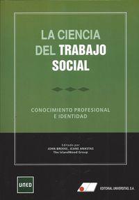 CIENCIA DEL TRABAJO SOCIAL, LA - CONOCIMIENTO PROFESIONAL E IDENTIDAD
