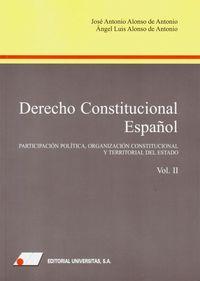 DERECHO CONSTITUCIONAL ESPAÑOL II - PARTICIPACION POLITICA, ORGANIZACION CONSTITUCIONAL Y TERRITORIAL DEL ESTADO