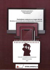 PERIODISMO CULTURAL EN EL SIGLO XXI (II) - MODELOS TRANSMEDIA PARA PROFESIONALES INNOVADORES