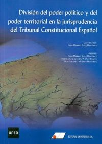 DIVISION DEL PODER POLITICO Y DEL PODER TERRITORIAL EN LA JURISPRUDENCIA DEL TRIBUNAL CONSTITUCIONAL ESPAÑOL