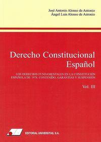 DERECHO CONSTITUCIONAL ESPAÑOL (III) - LOS DERECHOS FUNDAMENTALES EN LA CONSTITUCION ESPAÑOLA DE 1978 - CONTENIDO, GARANTIAS Y SUSPENSION