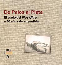 DE PALOS AL PLATA - EL VUELO DEL PLUS ULTRA A 90 AÑOS DE SU PARTIDA