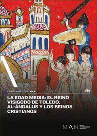 EDAD MEDIA, LA - EL REINO VISIGODO DE TOLEDO, AL-ANDALUS Y LOS REINOS CRISTIANOS