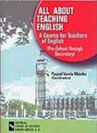 All About Teaching English - Raquel Varela Mendez