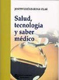 Salud, Tecnologia Y Saber Medico - Jose Luis Barona Vilar