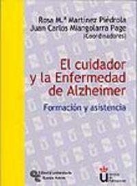CUIDADOR Y LA ENFERMEDAD DE ALZHEIMER, EL - FORMACION Y ASISTENCIA