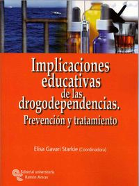 IMPLICACIONES EDUCATIVAS DE LAS DROGODEPENDENCIAS