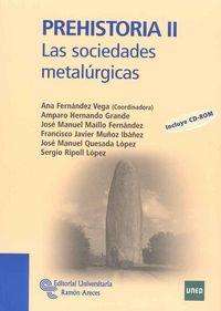 PREHISTORIA II - LAS SOCIEDADES METALURGICAS