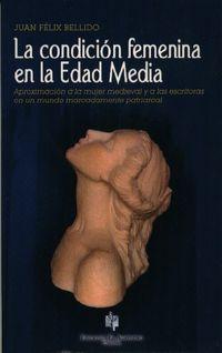 La condicion femenina en la edad media - Juan Felix Bellido