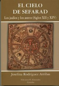 Cielo De Sefarad, El - Los Judios Y Los Astros (siglos Xii Y Xiv) - Josefina Rodriguez Arribas