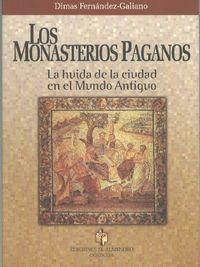MONASTERIOS PAGANOS, LOS - LA HUIDA DE LA CIUDAD EN EL MUNDO ANTIGUO