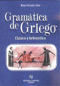 Gramatica De Griego - Clasico Y Helenistico - Manuel Alenxandre