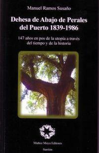 DEHESA DE ABAJO DE PERALES DEL PUERTO 1839-1986