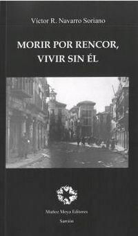 MORIR POR RENCOR, VIVIR SIN EL