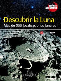DESCUBRIR LA LUNA - MAS DE 300 LOCALIZACIONES LUNARES