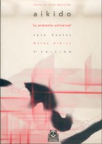 Aikido, La Armonia Universal - J. Santos Nalda