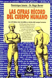 Las cifras record del cuerpo humano - Dominique Leonie / Regis Bertet